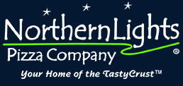 Northern Lights Pizza Company® Your Home of the TastyCrust™
